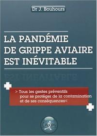 La pandémie de grippe aviaire est inévitable : Tous les gestes préventifs pour se protéger de la contamination et de ses conséquences
