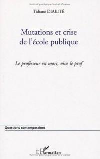Mutations et crise de l'école publique : Le professeur est mort, vive le prof