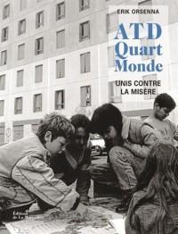 ATD Quart monde - 60 ans de combat en photos, unis contre la misère