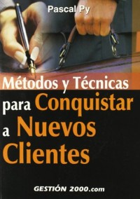 Métodos y técnicas para conquistar nuevos clientes