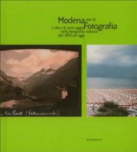 Modena per la fotografia 2003. L'idea del paesaggio nella fotografia italiana dal 1850 ad oggi