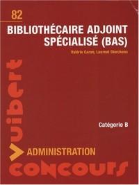 Bibliothécaire adjoint spécialisé (BAS) : Catégorie B