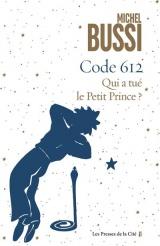 Code 612: Qui a tué le Petit Prince ?