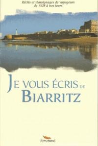 Je vous écris de Biarritz