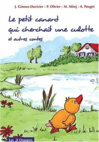 Le petit canard qui cherchait une culotte et autres contes