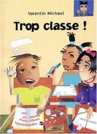 Trop Classe !