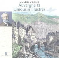 Auvergne et Limousin illustrés