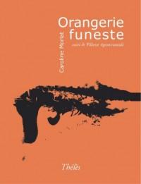 Orangerie Funeste Suivi de Paleur Epouvantail