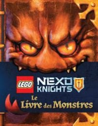 LEGO NEXO KNIGHTS LE LIVRE DES MONSTRES