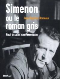 Simenon ou le Roman gris : Neufs études sentimentales
