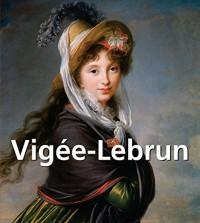Elisabeth Louise Vigée-Lebrun (1755-1842)