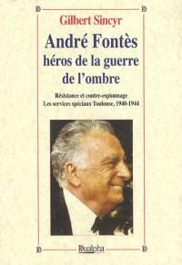 André Fontès, héros de la guerre de l'ombre