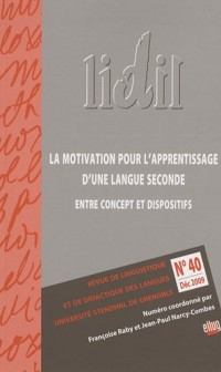LIDIL, N° 40 : La motivation pour l'apprentissage d'une langue seconde : entre concept et dispositifs