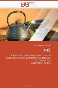 THÉ: Impacte du traitement hydro thermo dynamique sur les opérations de diffusion et d'extraction Application au thé