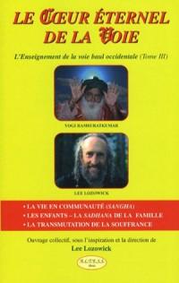 Le Coeur éternel de la Voie : L'Enseignement de la voie baul occidentale Tome 3
