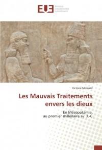 Les Mauvais Traitements envers les dieux: En Mésopotamie, au premier millénaire av. J.-C