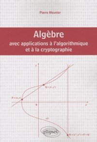 Algèbre avec applications à l'algorithmique et à la crytographie