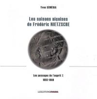 Les paysages de l'esprit : Tome 1, Les saisons niçoises de Frédéric Nietzsche (1883-1888)