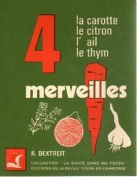Les 4 merveilles La carotte Le citron L'ail Le thym