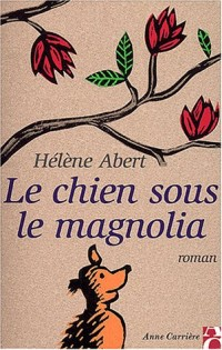 Le Chien sous le magnolia