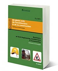 Dictionnaire du génie civil, de l'architecture & de la construction anglais-français | français-anglais, 4e édition 2018