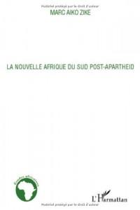 La Nouvelle Afrique du Sud Post Apartheid