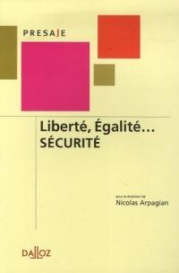 Liberté, Égalité... SÉCURITÉ - 1ère éd.