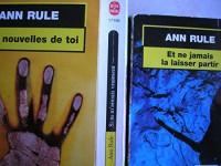 ann rule - lot 3 livres : et ne jamais la laisser partir - sans nouvelles de toi - si tu m'aimais vraiment