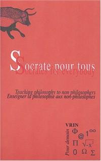 Socrate pour tous : Enseigner la philosophie aux non-philosophes