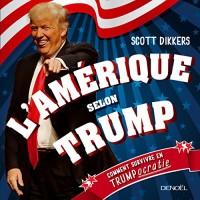 L'Amérique selon Trump: Comment survivre en trumpocratie