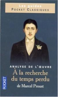A la recherche du temps perdu de Marcel Proust : Analyse de l'oeuvre