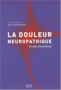 La douleur neuropathique et ses frontières