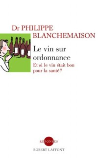 Le Vin Sur Ordonnance