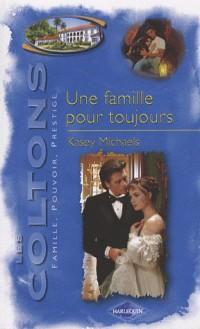 Les Coltons, Tome 12 : Une famille pour toujours