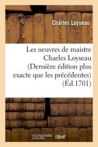 Les Oeuvres de Maistre C  Loyseau  ed 1701