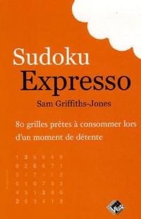 Sudoku Expresso : 80 Grilles prêtes à consommer lors d'un moment de détente