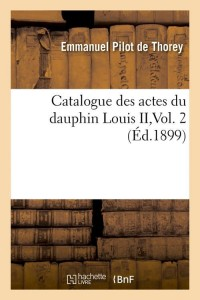 Catalogue du Dauphin Louis II Vol  2 ed 1899