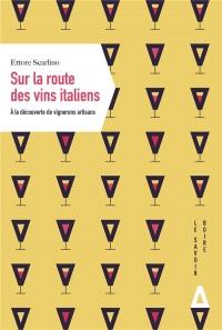 Sur la route des vins italiens. À la rencontre de vignerons artisans