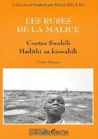 Ruses de la malice (les) contes swahili. hadithi za kiswahili