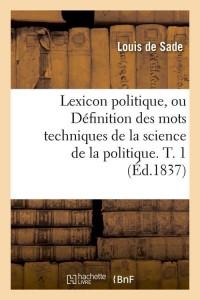 Lexicon Politique  T  1  ed 1837