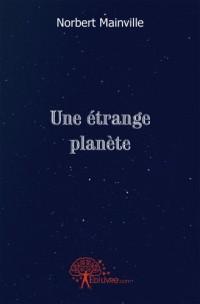 Une étrange planète
