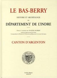 Le Bas-Berry, histoire et archéologie du département de l'Indre : Canton d'Argenton