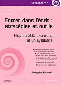 Entrer dans l'écrit : stratégies et outils: Avec banques d'exercices et syllabaire