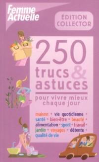 250 trucs et astuces pour vivre mieux chaque jour