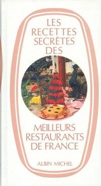Les Recettes secrètes des meilleurs restaurants de France
