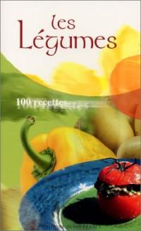Les Légumes : 100 recettes