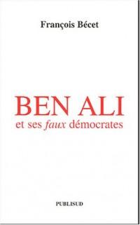 Ben Ali et ses faux démocrates