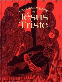 L'Evangile doré de Jésus-Triste