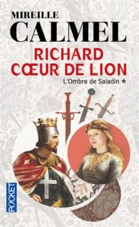 Richard Coeur de Lion - Tome 1 L'ombre de Saladin