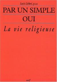 Par un simple oui : La vie religieuse